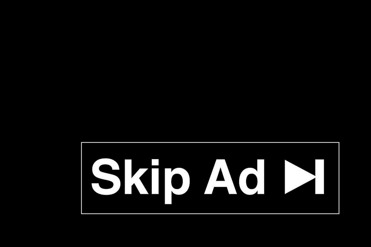 Skip Ad, a capacidade de pular anúncio nos deixou sem paciência.